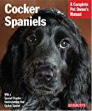 Cocker Spaniels (Barron's Complete Pet Owner's Manuals (Paperback))