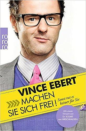 Freiheit für alle!: Aber bitte nicht für jeden [Taschenbuch] Vince Ebert (Autor)