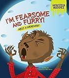 I'm Fearsome and Furry!, Lisa Bullard, 1467749982
