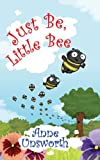Just Be, Little Bee, Anne Unsworth, 1847483313