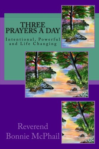 Three Prayers a Day: Intentional, Powerful and Life Changing (Volume 17) pdf epub
