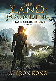 The Land: Founding: A LitRPG Saga (Chaos Seeds Book 1) by [Kong, Aleron]