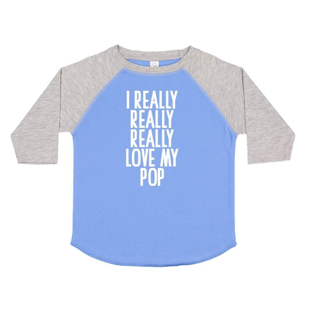 I Really Really Really Love My Pop Toddler//Kids Raglan T-Shirt