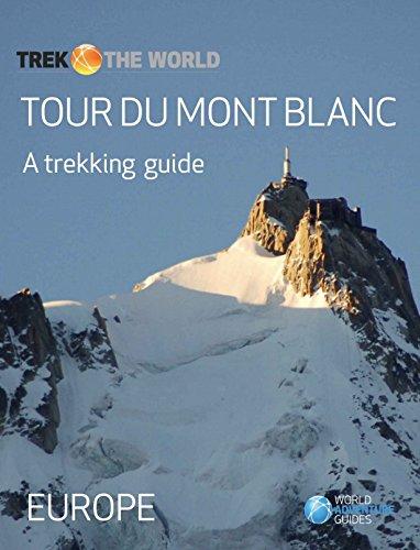 Tour du Mont Blanc: A trekking guide (Trek the World Book 3)]()