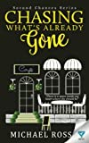 Chasing What's Already Gone (Second Chances) (Volume 1)