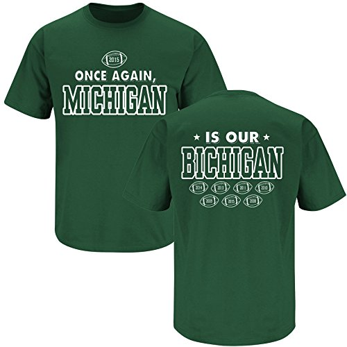 Nalie Sports Michigan State Football Fans. Once Again, Michigan is Our Bichigan. Green T-Shirt (Sm-5X) (X-Large)