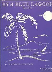 BY A BLUE LAGOON MAXWELL ECKSTEIN 1946 SHEET MUSIC FOLDER 431 SHEET MUSIC