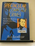 Spectacular Computer Crimes, Buck BloomBecker, 155623256X