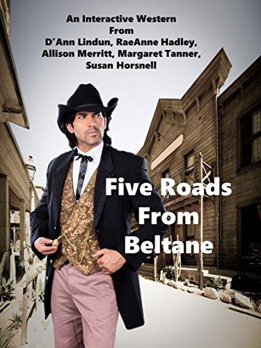 Five Roads From Beltane by [Horsnell, Susan, Lindun, D'Ann, Tanner, Margaret, Merritt, Allison, Hadley, RaeAnne]