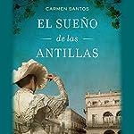 El sueño de las Antillas | Carmen Santos