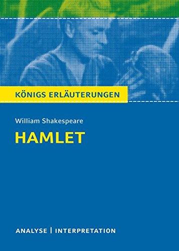 Hamlet von William Shakespeare. Textanalyse und Interpretation mit ausführlicher Inhaltsangabe und Abituraufgaben mit Lösungen (Königs Erläuterungen)