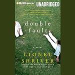 Double Fault | Lionel Shriver