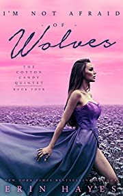 I'm Not Afraid of Wolves (The Cotton Candy Quintet Book 4)