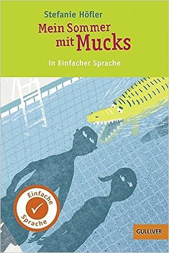7d263f0e44c13c Mein Sommer mit Mucks. In Einfacher Sprache  Amazon.de  Stefanie ...