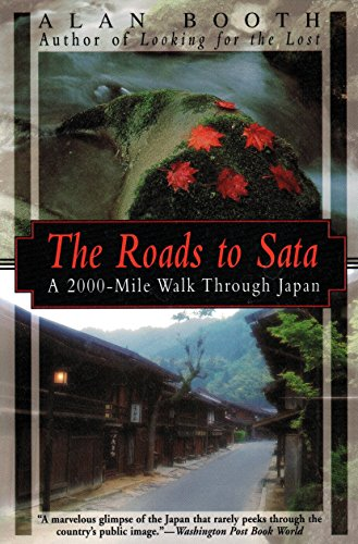 The Roads to Sata: A 2000-Mile Walk Through Japan (Travel To Nepal From India By Road)