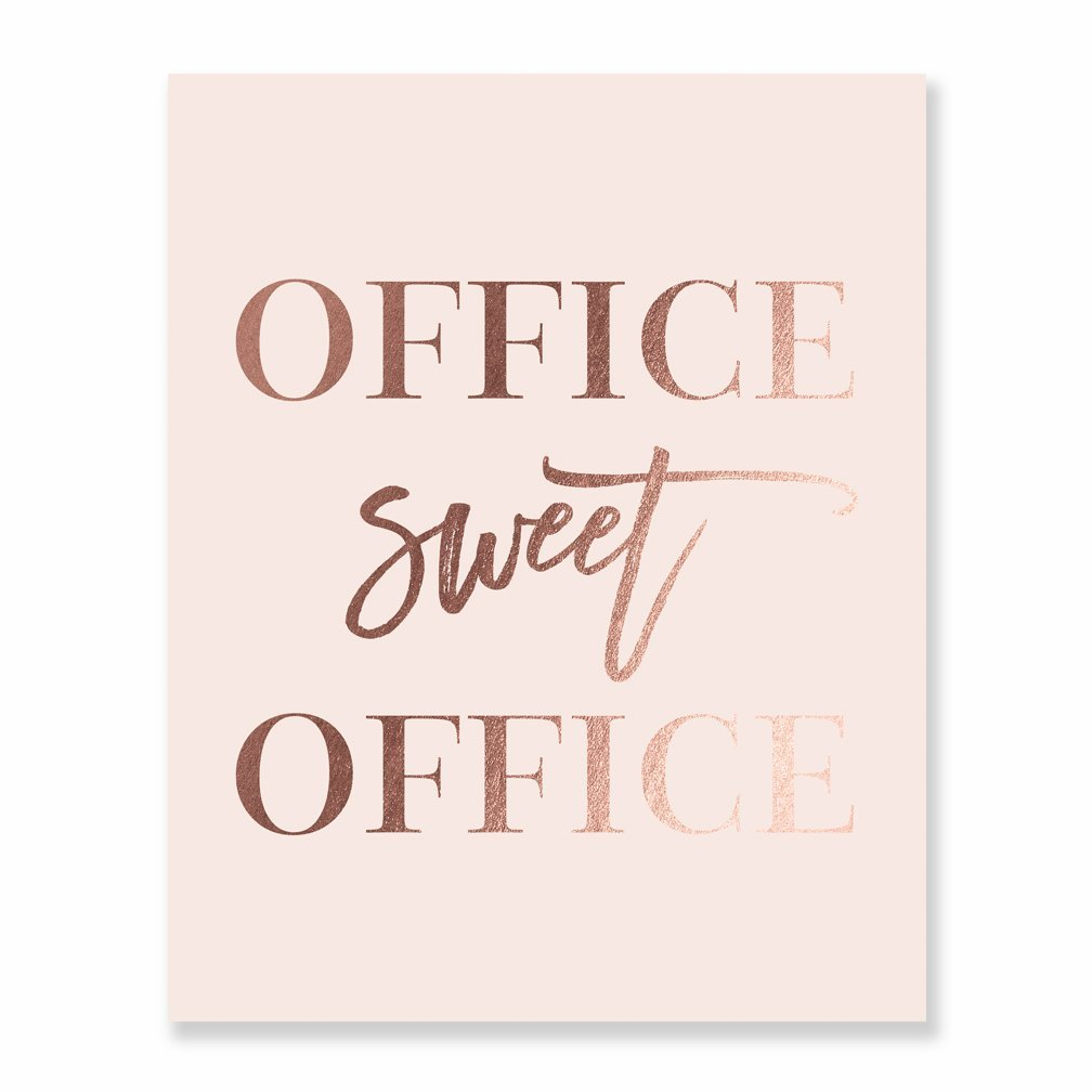 Office Sweet Office Rose Gold Foil Wall Art Print Pink Poster Inspirational Motivational Work Quote Decor 5 inches x 7 inches A31
