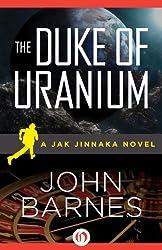 The Duke of Uranium (Jak Jinnaka Book 1)