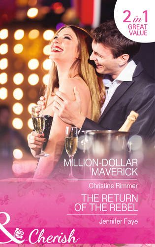 book cover of Million-Dollar Maverick / The Return of the Rebel