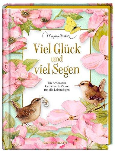 Viel Glück und viel Segen: Die schönsten Gedichte & Zitate für alle Lebenslagen