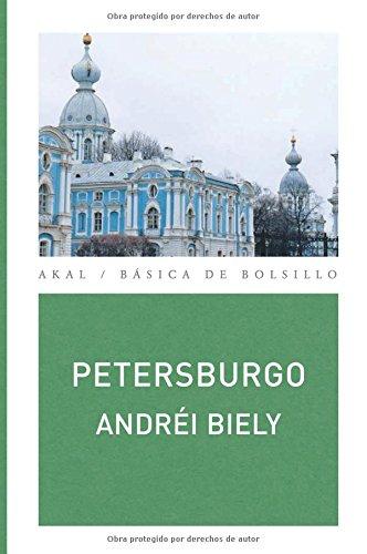 Petersburgo (Básica de Bolsillo - Serie Clásicos de la literatura eslava) Tapa blanda – 14 sep 2009 Andréi Biely Rafael Cañete Fuillerat Ediciones Akal S.A.