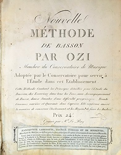 [BASSOON] Ozi, Etienne. (1754-1813): Nouvelle méthode de basson par Ozi [.] Adoptée par le Conservatoire pour servir à l'étude dans cet etablissement [.] Gravée par Md. Le Roy.