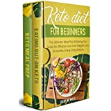 Keto Diet for Beginners: The Ultimate Meal Plan & Eating Out Guide for Effective Low Carb Weight Loss & Healthy Living Using Ketosis