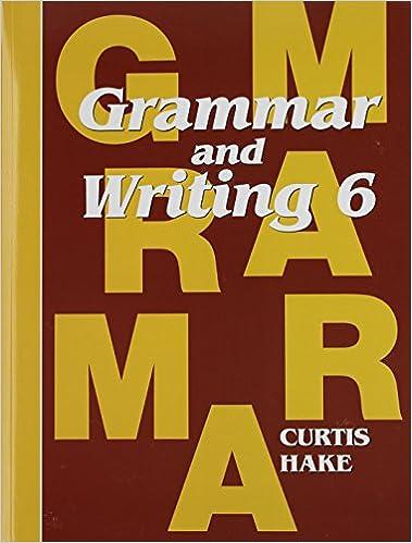 Workbook diagramming worksheets : Grammar and Writing Grade 6 Student Text: STECK-VAUGHN ...