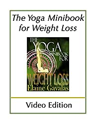 THE YOGA MINIBOOK FOR WEIGHT LOSS: Video Edition (THE YOGA MINIBOOK SERIES)