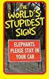 The World's Stupidest Signs, , 1843171708