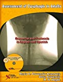 Assessment of Dysphagia in Adults : Resources and Protocols in English and Spanish, Provencio, Dora and Provencio-Arambula, Maria H., 1597560952