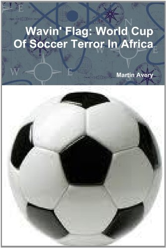 wavin-flag-world-cup-of-soccer-terror-in-africa