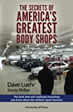 Image of The Secrets of America's Greatest Body Shops: The book that will challenge everything you know about the collision repair business