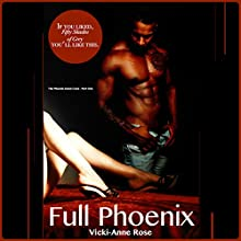 Full Phoenix: The Phoenix Dawn Corp, Book 1 Audiobook by Vicki-Anne Rose Narrated by Kelly Morgan