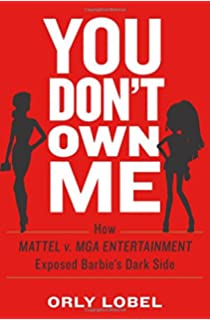 You Dont Own Me: How Mattel v. MGA Entertainment Exposed Barbies Dark