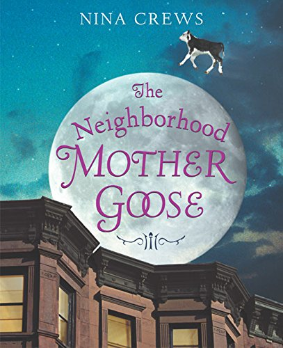 The Neighborhood Mother Goose (Ala Notable Children's Books. Younger Readers (Awards)) (Rhymes Nursery Activities For Kids)