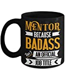 Best Mentor Mugs - Mentor Because Badass Isn't An Official Job Title Review