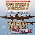 Pegasus Bridge | Stephen E. Ambrose