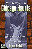 More Chicago Haunts, Ursula Bielski, 1933272147