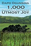 1,000 Prayer Points in 31 Days Toward Your Utmost Joy, Dapo Ogunsina, 1479712515