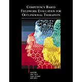 Competency Based Fieldwork Evaluation for Occupational Therapists