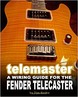 Miraculous Telemaster A Wiring Guide For The Fender Telecaster Tim Swike Wiring Digital Resources Indicompassionincorg