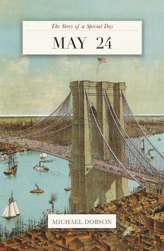 May 24: The Story of a Special Day (The Story of a Special Day` Book 145)