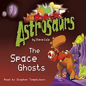 Astrosaurs: The Space Ghosts Audiobook