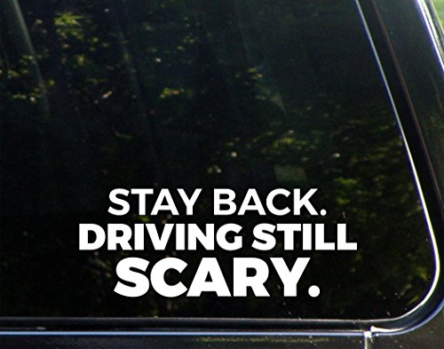 Stay Back Driving Still Scary - 8-3/4