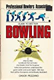 Professional Bowler's Association Guide to Better Bowling, Chuck Pezzano, 0671216643