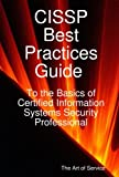 CISSP Best Practices Guide to the Basics of Certified Information Systems Security Professional, Ivanka Menken, 1921573074