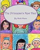 The Princess's New Hair, Nicki Mann, 1493775626