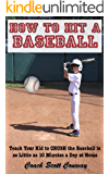 How to Hit a Baseball - Teach your Kid to Hit the Baseball in as Little as 10 Minutes a Day at Home (9 Day Baseball Systems)