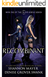 Recombinant (The Blood Borne Series Book 1)