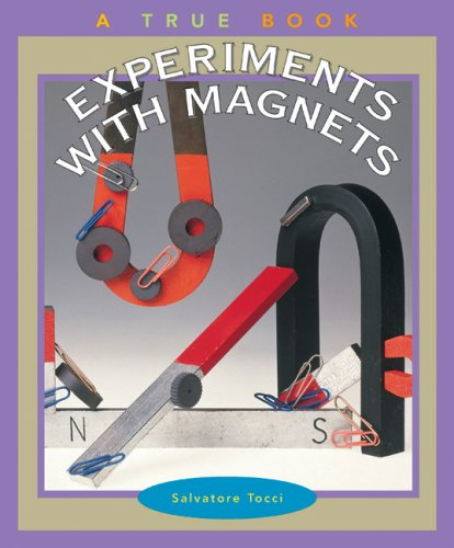 Experiments With Magnets (True Books: Science Experiments) ebook